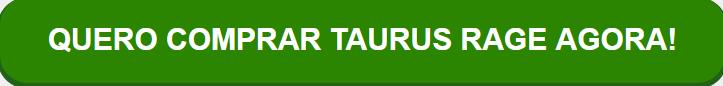 Taurus Rage botao compra